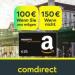 *Knaller* comdirect Girokonto + bis zu 150€ Prämie + 25€ Amazon.de Gutschein