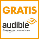 Audible Gutschein: Hörbücher kostenlos (August 2018) - Jetzt 2 Hörbücher gratis