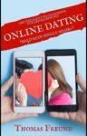 Online Dating - Endlich bald kein Single mehr (Kindle edition)