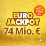 Eurojackpot mit 74 Mio € Jackpot - 3 Tipps für 2,20€ (statt 6,20€) // 1.260 Chancen für 9,90€ (statt 18,20€) - Lottohelden-Neukunden