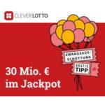 GRATIS: 1x Lotto 6aus49 in der Clever Lotto-App (für Neukunden) - 30 Mio € im Jackpot - Zwangsausschüttung