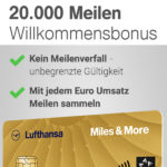 ✈ Miles & More Kreditkarte Gold + 20.000 Meilen (Freiflüge möglich!)