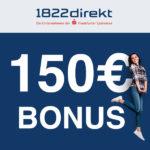 ⏰ Letzte Chance! 1822direkt: 100€ Gehaltsprämie für das Girokonto Klassik + 50€ BestChoice Gutschein + bis zu 100€ für Weiterempfehlung