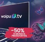 waipu.tv feiert Geburtstag: 6 Monate für 5€/Monat (statt 9,99€) für Neukunden