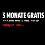 Amazon Music Unlimited 3 Monate kostenlos testen