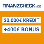 Finanzcheck: 400€ Bonus für Kredit ab 20.000€ (Gewinn möglich!)