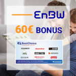 *Endet heute* Strom/Gas bei EnBW + bis 390€ Aktionsbonus + 60€ BestChoice-/Amazon.de Gutschein