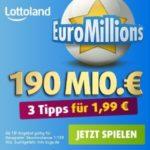 190 Mio € im EuroMillions Jackpot: 3 Felder für 1,99€ (statt 8,85€) - Lottoland-Neukunden