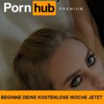 Pornhub Premium in Deutschland 1 Woche kostenlos
