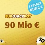 90 Mio € Eurojackpot: 1x Gratis-Tipp // 3 Tipps für 2€ (statt 6€) - Lottohelden-Neukunden / + Bestandskunden-Aktion