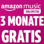 Amazon Music Unlimited - 3 Monate gratis testen *endet*