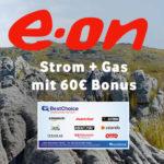 🔌 Strom & Gas bei E.ON + 60€ BestChoice-/Amazon.de Gutschein
