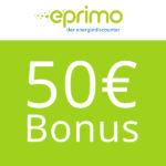 🍃 Grünstrom bei eprimo + 50€ BestChoice-Gutschein (keine Mindestlaufzeit!)