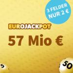 57 Mio € Eurojackpot: 1x Gratis-Tipp // 3 Tipps für 2€ (statt 6€) - Lottohelden-Neukunden