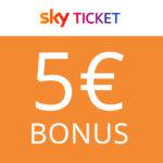 5€ BestChoice Premium Gutschein für Sky Ticket - z.B. UEFA Champions League live - ab € 9,99 mtl.