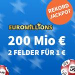 Rekord-Jackpot: 200 Mio € Jackpot bei EuroMillions: 1x Gratis-Tipp // 2 Felder für 1€ (statt 6€) - Lottohelden Neukunden + Bestandskunden-Angebot