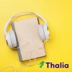 Thalia: 17% Rabatt auf Hörbücher!