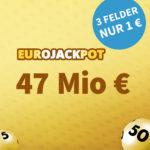 47 Mio € Eurojackpot: 1x Gratis-Tipp // 3 Tipps für 1€ (statt 6€) - Lottohelden-Neukunden