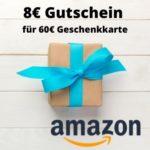 Letzte Chance ⏰ *Prime Day* 8€ Gutschein beim Kauf von Geschenkkarten ab 60€ (Amazon Prime-Kunden)