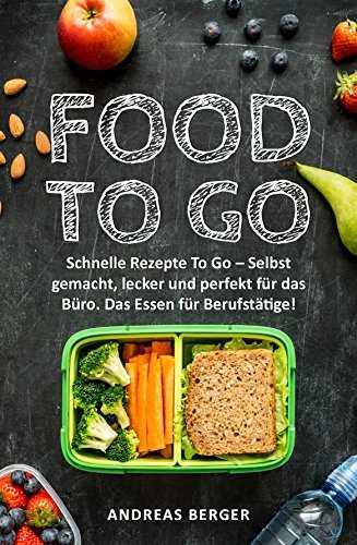 2x Kindle Rezepte Ebook Gratis Food To Go Schnelle Rezepte To Go