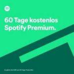 Spotify Premium 60 Tage gratis testen *nur Neukunden*