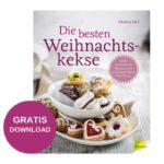 🎄 Gratis-Download: Himmlische Keksrezepte für weihnachtliches Backvergnügen 🎁 im PDF-Format