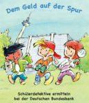 Kinderbuch : Dem Geld auf der Spur.