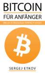 Kindle-eBook gratis: BITCOIN FÜR ANFÄNGER: Bitcoin und Blockchain EINFACH erklärt
