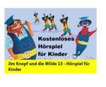 Kostenloses Hörspiel: Jim Knopf und die Wilde 13