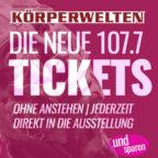 k_rperwelten_tickets_dieneue1077_Rabatt_sparen