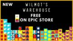 "2 GRATIS Games ""Wilmot's Warehouse"" & ""3 Out of 10, Ep 1: Welcome to Shovelworks"" zum Download + 10 weitere Spiele im Epic Games-Store bis 13.08.2020 16:59 Uhr"
